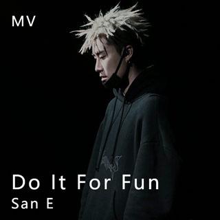 San E - Do It For Fun